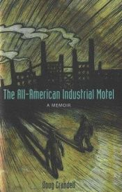 book cover of The all-American industrial motel : a memoir by Doug Crandell