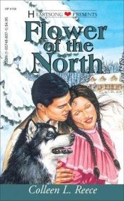book cover of Flower of the North (Heartsong Presents #159) by Colleen L. Reece