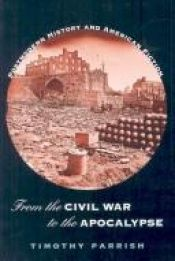 book cover of From the Civil War to the Apocalypse: Postmodern History and American Fiction by Timothy Parrish