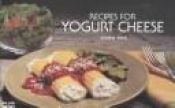 book cover of Recipes for Yogurt Cheese (Nitty Gritty Cookbooks) by Joanna White