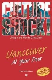 book cover of Culture Shock! Vancouver At Your Door by Pang Guek Cheng