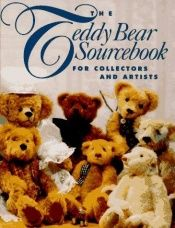 book cover of The Teddy Bear Sourcebook: For Collectors and Artists by Argie. Manolis