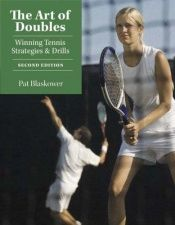 book cover of The Art of Doubles: Winning Tennis Strategies and Drills by Pat Blaskower