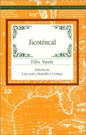 book cover of Jicotencal (Recovering the Us Hispanic Literary Heritage) by Felix Varela
