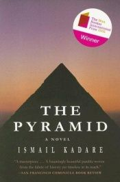 book cover of The Pyramid by Ismail Kadare