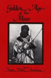 book cover of The Golden Age of the Moor (Journal of African Civilizations, Vol 11, Fall 1991) by Ivan van Sertima