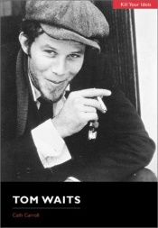 book cover of Tom Waits by Cath Carroll