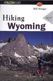 book cover of Hiking Wyoming (rev) by Bill Hunger