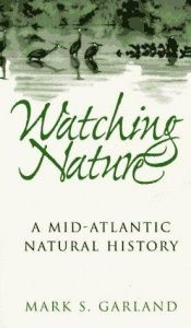 book cover of Watching Nature: A Mid-Atlantic Natural History by Mark S. Garland