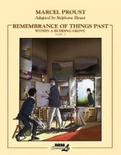 book cover of Remembrance of Things Past: Within a Budding Grove (Remembrance of Things Past (Graphic Novels)) volume 2 : Within a Budding Grove by Marcel Proust