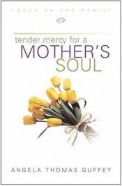 book cover of Tender mercy for a mother's soul by Angela Thomas