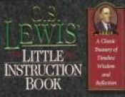 book cover of C.S. Lewis' Little Instruction Book: A Classic Treasury of Timeless Wisdom and Reflection (The Christian Classics Series by C. S. Lewis