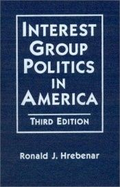 book cover of Interest Group Politics in America by Ronald J. Hrebenar