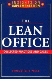 book cover of The Lean Office: Collected Practices & Cases (Insights on Implementation) by