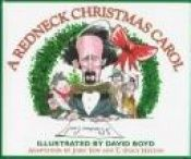 book cover of A Redneck Christmas Carol: Dickens Does Dixie by John Sibley Yow
