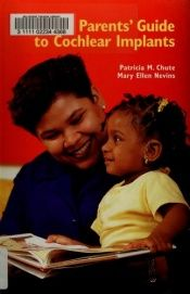 book cover of The Parents' Guide to Cochlear Implants by Patricia M. Chute