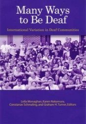 book cover of Many Ways to Be Deaf: International Variation in Deaf Communities by Leila Monaghan