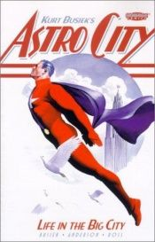 book cover of Astro City Volume 01: Life in the Big City by Kurt Busiek