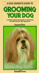 book cover of A Dog Owner's Guide to Grooming Your Dog (Dog Owner's Guides) by Suzanne Ruiz