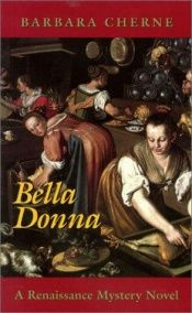 book cover of Bella Donna: A Renaissance Mystery Novel (Renaissance Mysteries) by Barbara Cherne