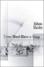book cover of Time Must Have a Stop by A. A Huxley