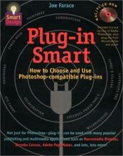 book cover of Plug-In Smart: How to Choose and Use Photoshop-Compatible Plug-Ins (Smart Design) by Joe Farace