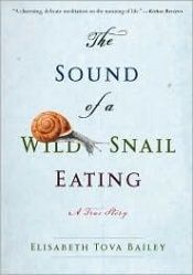 book cover of The sound of a wild snail eating by Elisabeth Tova Bailey