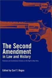 book cover of The Second Amendment in Law and History: Historians and Constitutional Scholars on the Right to Bear Arms by