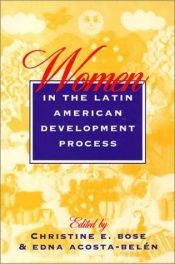 book cover of Women in the Latin American Development Process by Christine E. Bose