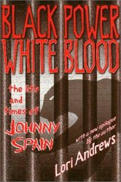 book cover of Black Power, White Blood: The Life and Times of Johnny Spain by Lori Andrews