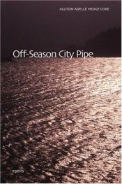 book cover of Off-Season City Pipe by Allison Adelle Hedge Coke