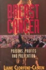 book cover of Breast cancer : poisons, profits, and prevention by Liane Clorfene-Casten