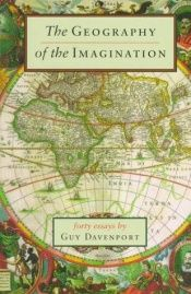 book cover of The Geography of the Imagination by Guy Davenport