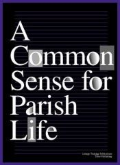 book cover of A Common Sense for Parish Life by Gabe Huck