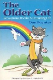 book cover of The Older Cat: Recognizing Decline and Extending Life by Dan Poynter