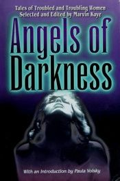 book cover of Angels of darkness: Tales of troubled and troubling women by Marvin Kaye