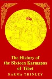 book cover of History of the Sixteen Karmapas of Tibet by Karma Thinley