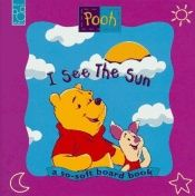 book cover of I See the Sun: I See the Sun a Pooh Book by Mouse Works
