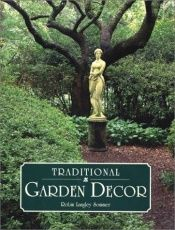 book cover of Traditional Garden Décor by Robin Langley Sommer