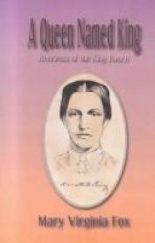 book cover of A Queen Named King: Henrietta of the King Ranch by Mary Virginia Fox