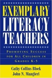 book cover of Exemplary Literacy Teachers: Promoting Success for All Children in Grades K-5 by Cathy Collins Block