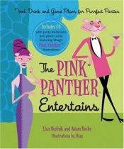 book cover of The Pink Panther Entertains: Food, Drink and Game Plans for Purrfect Parties by Lisa Skolnik