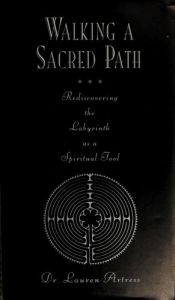 book cover of Walking a Sacred Path: 6Rediscovering the Labyrinth by Lauren Artress