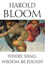 book cover of Where Shall Wisdom Be Found by Harold Bloom