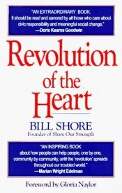 book cover of Revolution of the Heart: A New Strategy for Creating Wealth and Meaningful Change by Bill Shore