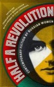 book cover of Half a Revolution: Contemporary Fiction by Russian Women by Masha Gessen
