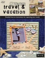 book cover of Its All About Travel & Vacation (Memories in the Making Scrapbooking) by Nancy M. Hill
