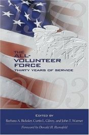 book cover of The All- Volunteer Force: Thirty Years of Service by Curtis L. Gilroy