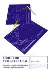 book cover of Tools for Trilateralism: Improving US-Japan-Korea Cooperation to Manage Complex Contingencies (Institute for Foreign Pol by James L. Schoff