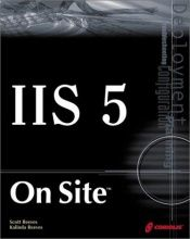 book cover of IIS 5 On Site: A Guide to Planning, Deploying, Configuring, and Troubleshooting IIS 5 by Scott Reeves